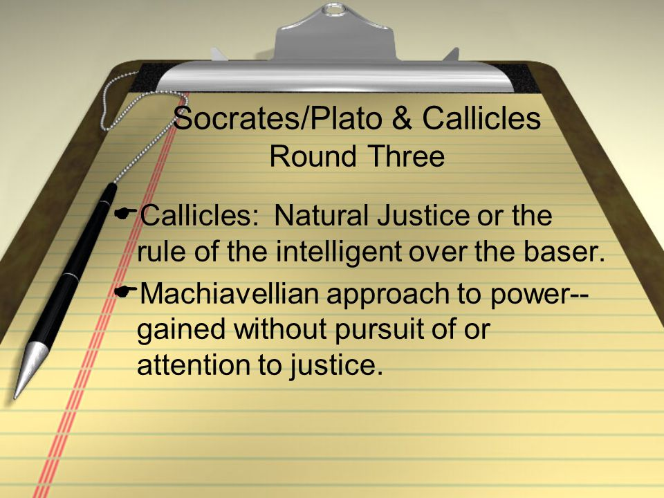 Socrates/Plato & Callicles Round Three