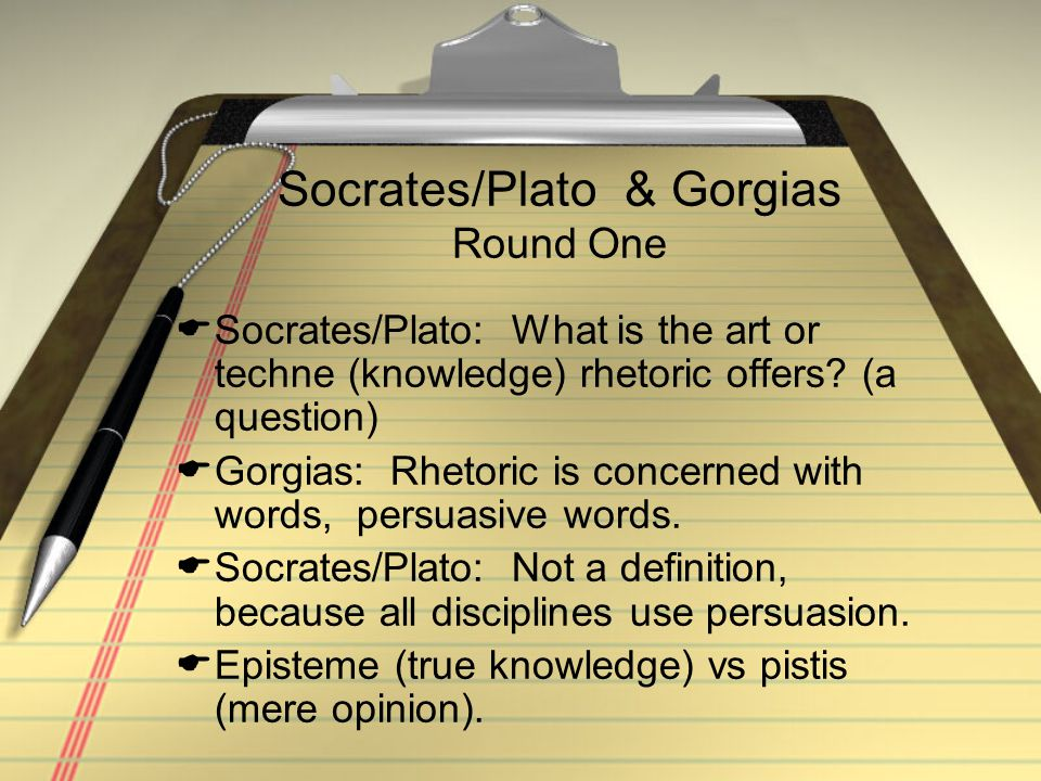 Socrates/Plato & Gorgias Round One