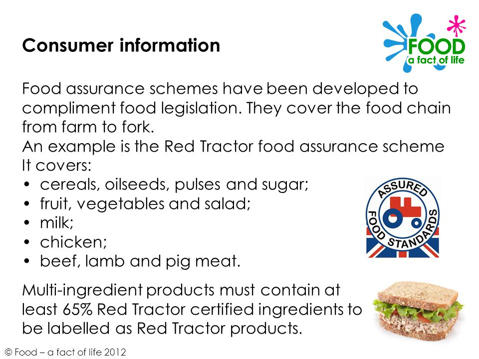 Consumer information Food assurance schemes have been developed to
