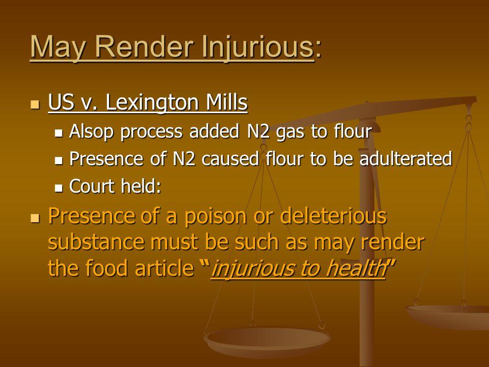 May Render Injurious: US v. Lexington Mills