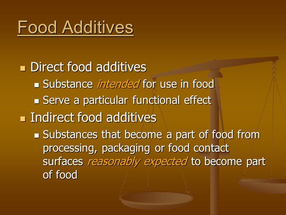 Food Additives Direct food additives Indirect food additives