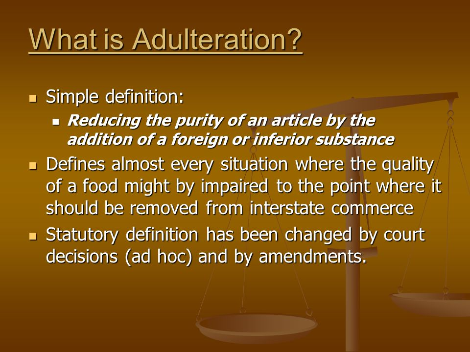 What is Adulteration Simple definition:
