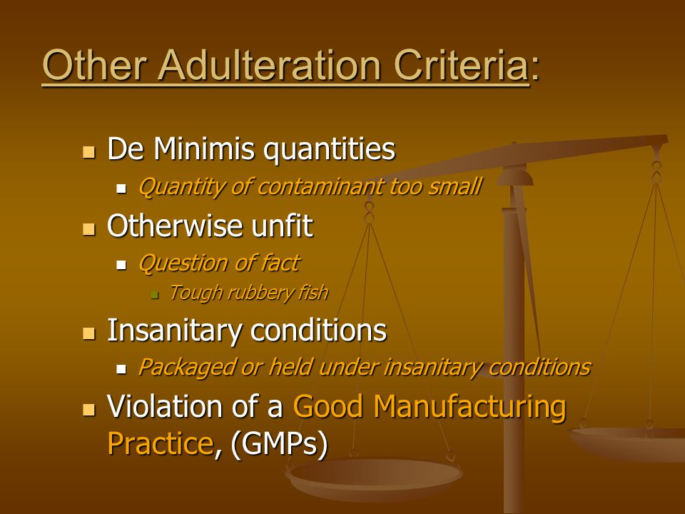 Other Adulteration Criteria: