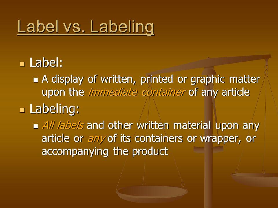 Label vs. Labeling Label: Labeling: