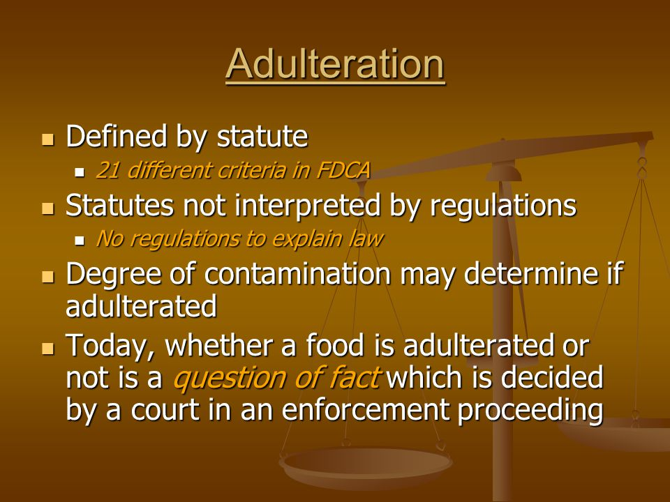 Adulteration Defined by statute