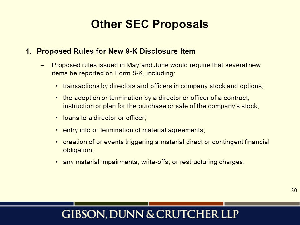 Other SEC Proposals 1. Proposed Rules for New 8-K Disclosure Item