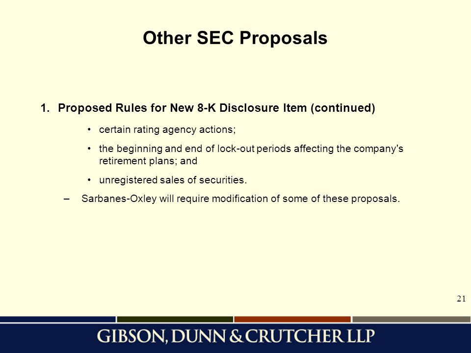 Other SEC Proposals 1. Proposed Rules for New 8-K Disclosure Item (continued) certain rating agency actions;