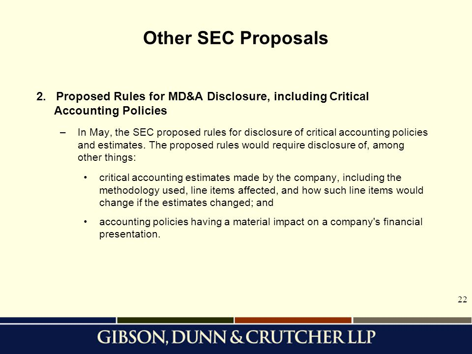Other SEC Proposals 2. Proposed Rules for MD&A Disclosure, including Critical Accounting Policies.