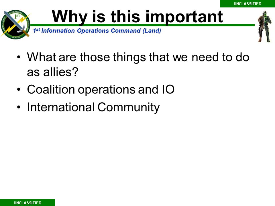 Why is this important What are those things that we need to do as allies Coalition operations and IO.