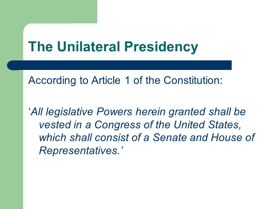 The Unilateral Presidency