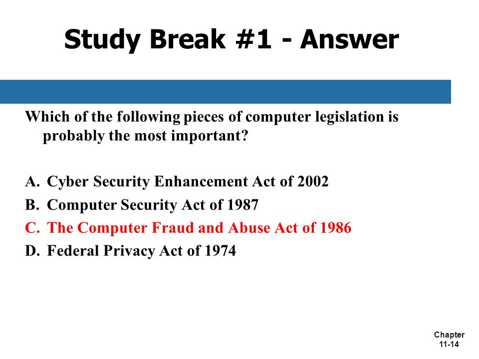 Study Break #1 - Answer Which of the following pieces of computer legislation is probably the most important