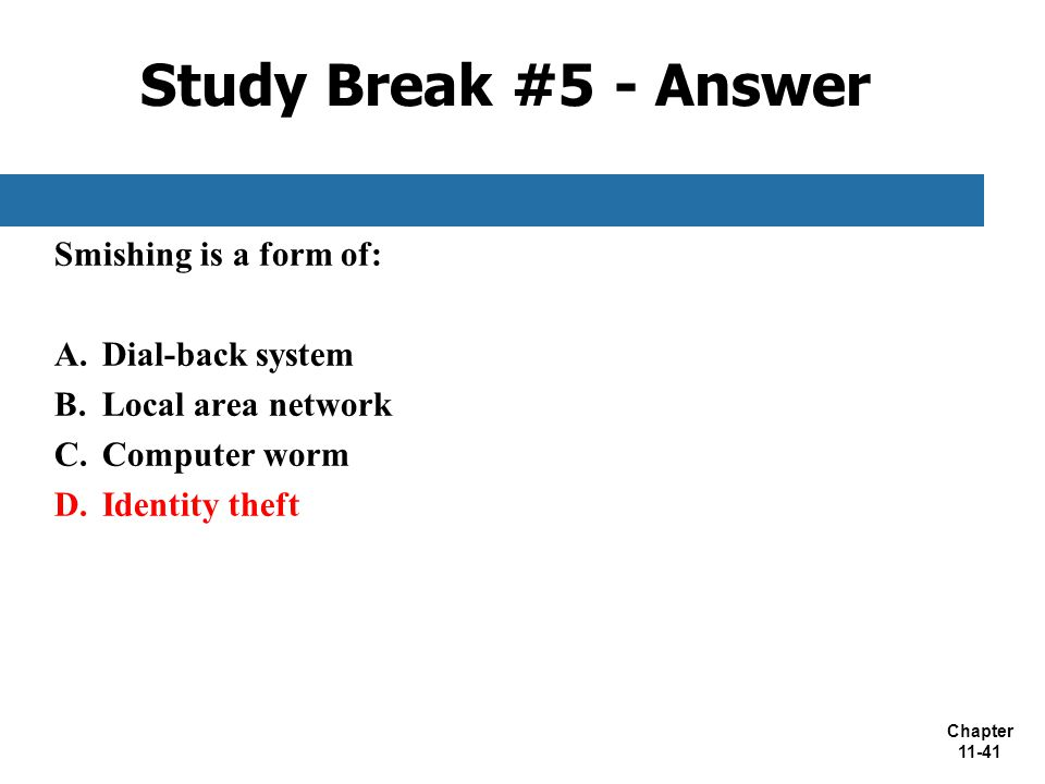 Study Break #5 - Answer Smishing is a form of: Dial-back system