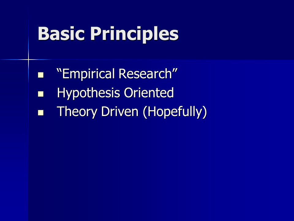 Basic Principles Empirical Research Hypothesis Oriented
