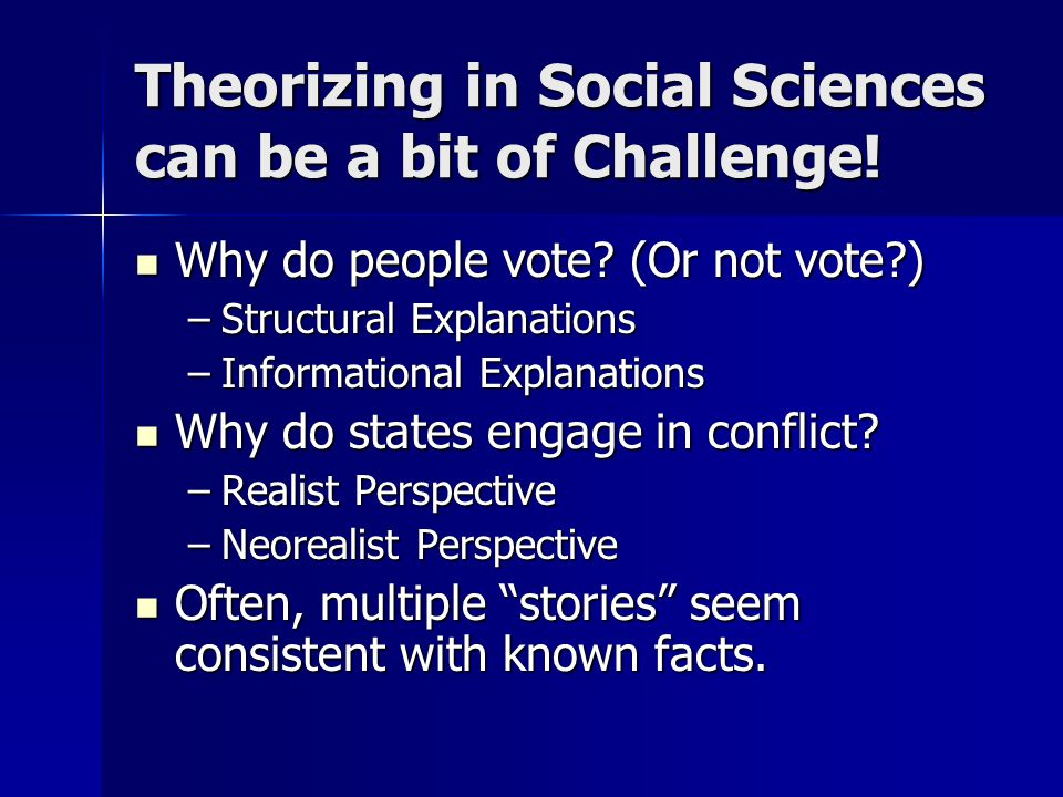 Theorizing in Social Sciences can be a bit of Challenge!
