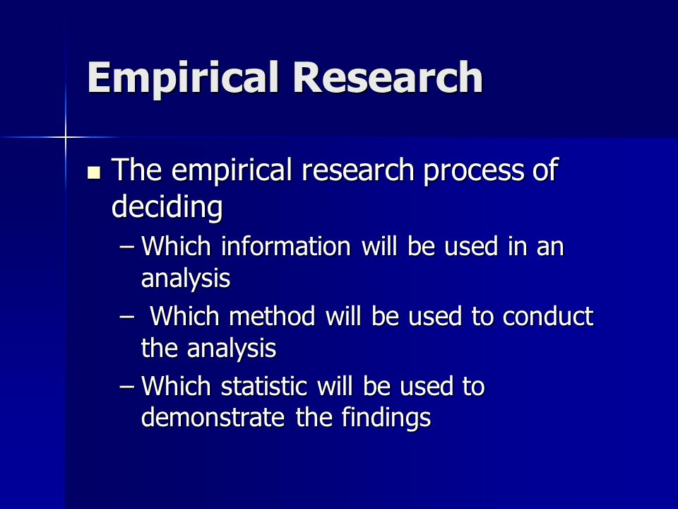 Empirical Research The empirical research process of deciding