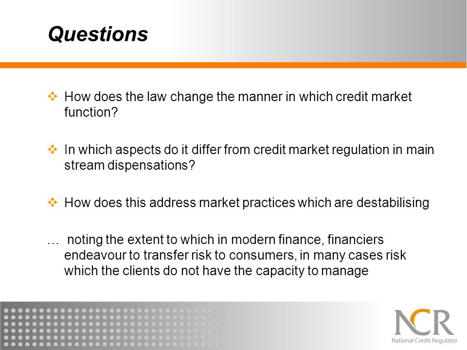 Questions How does the law change the manner in which credit market function