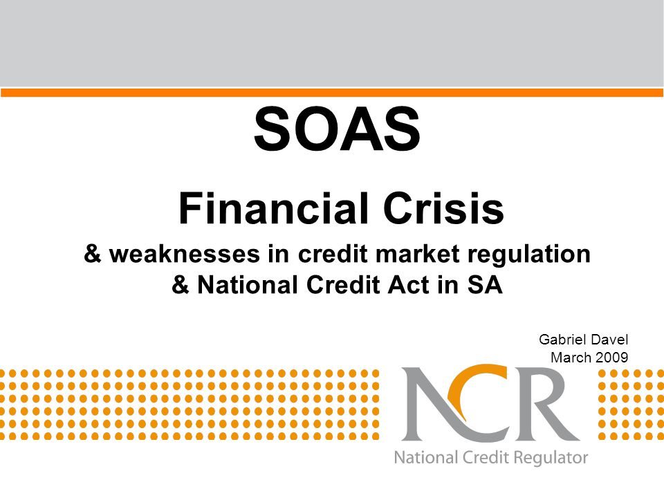 & weaknesses in credit market regulation & National Credit Act in SA