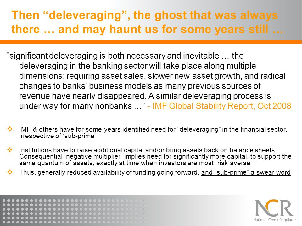 Then deleveraging , the ghost that was always there … and may haunt us for some years still …