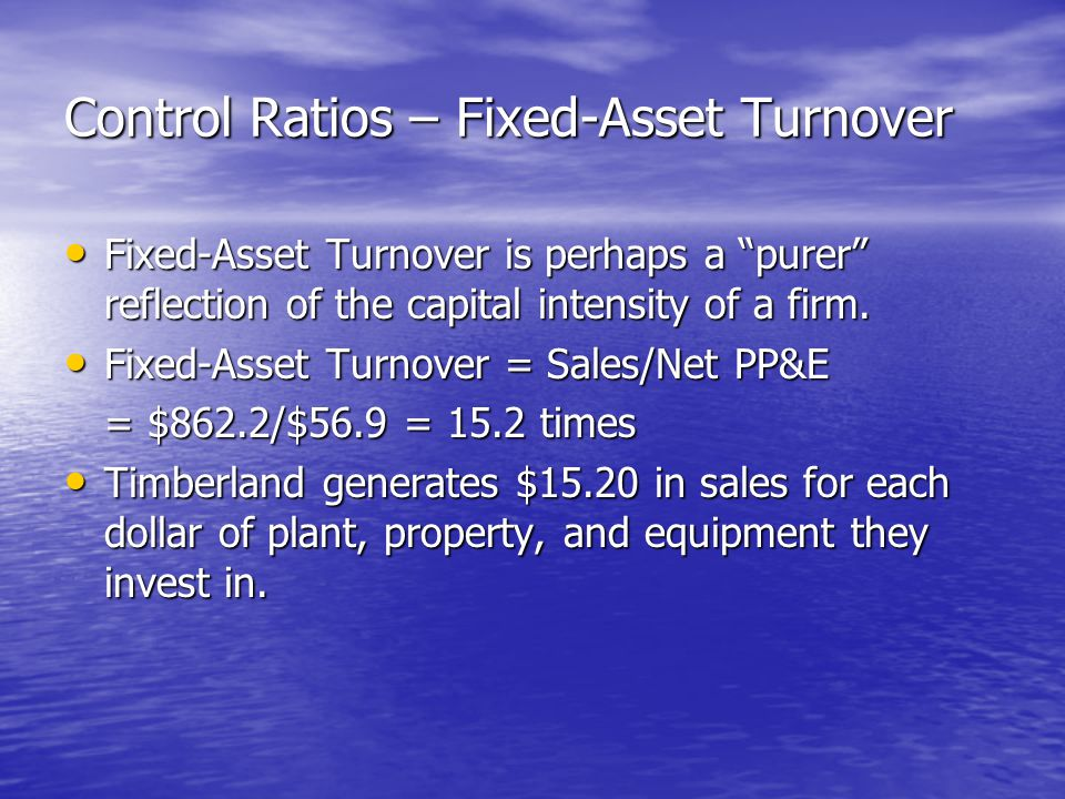 Control Ratios – Fixed-Asset Turnover