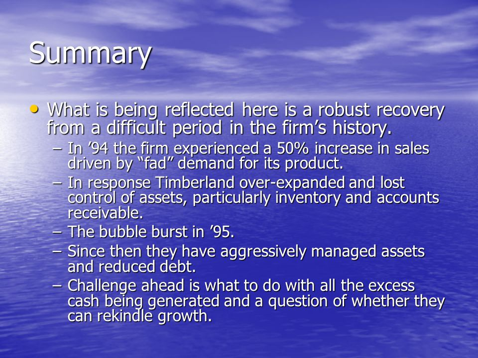 Summary What is being reflected here is a robust recovery from a difficult period in the firm's history.