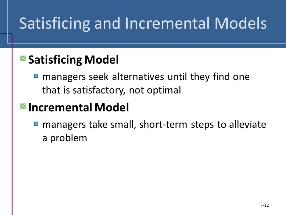 Satisficing and Incremental Models