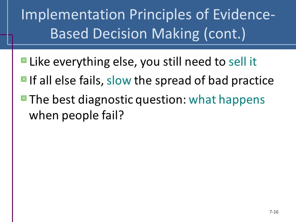 Implementation Principles of Evidence-Based Decision Making (cont.)