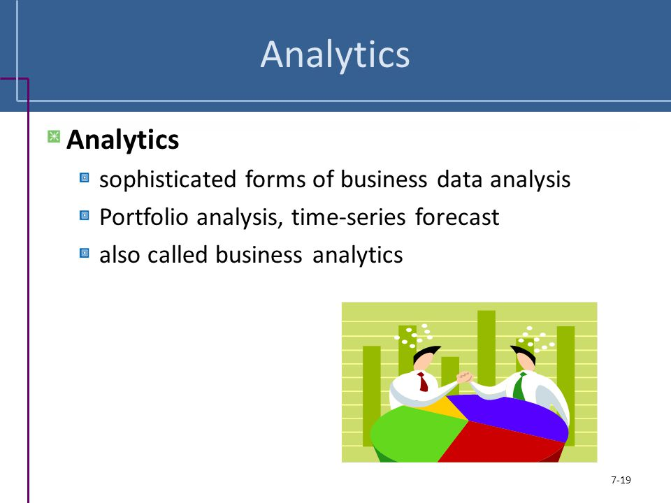 Analytics Analytics sophisticated forms of business data analysis