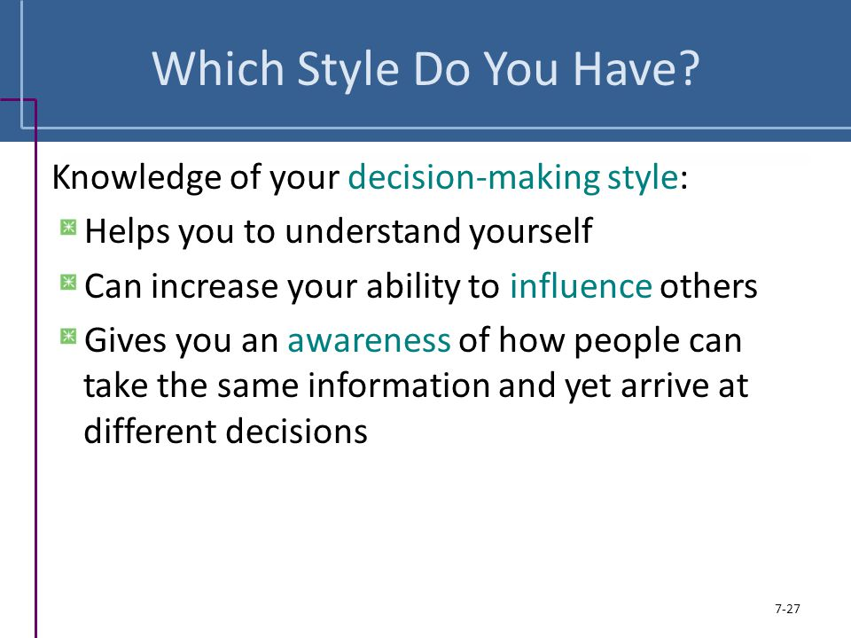 Which Style Do You Have Knowledge of your decision-making style: