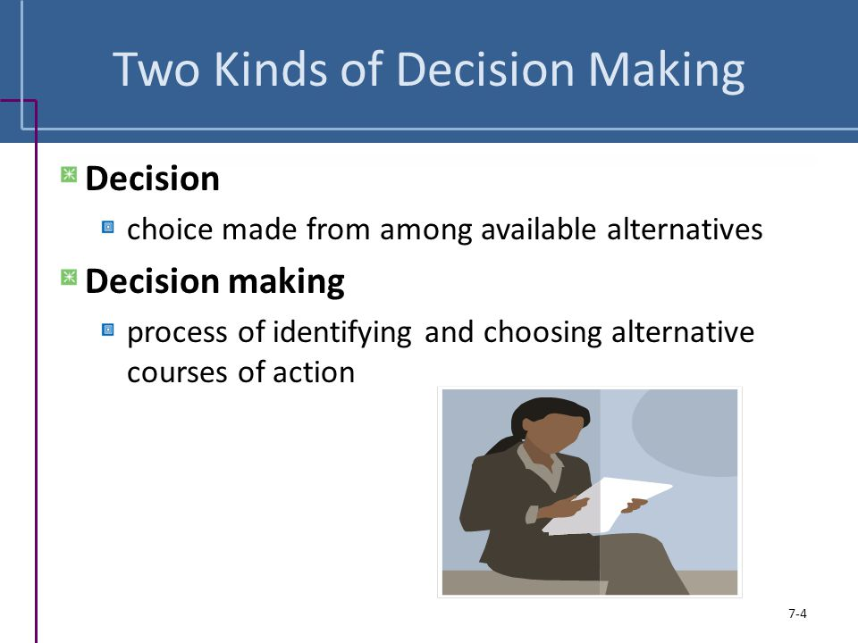 Two Kinds of Decision Making