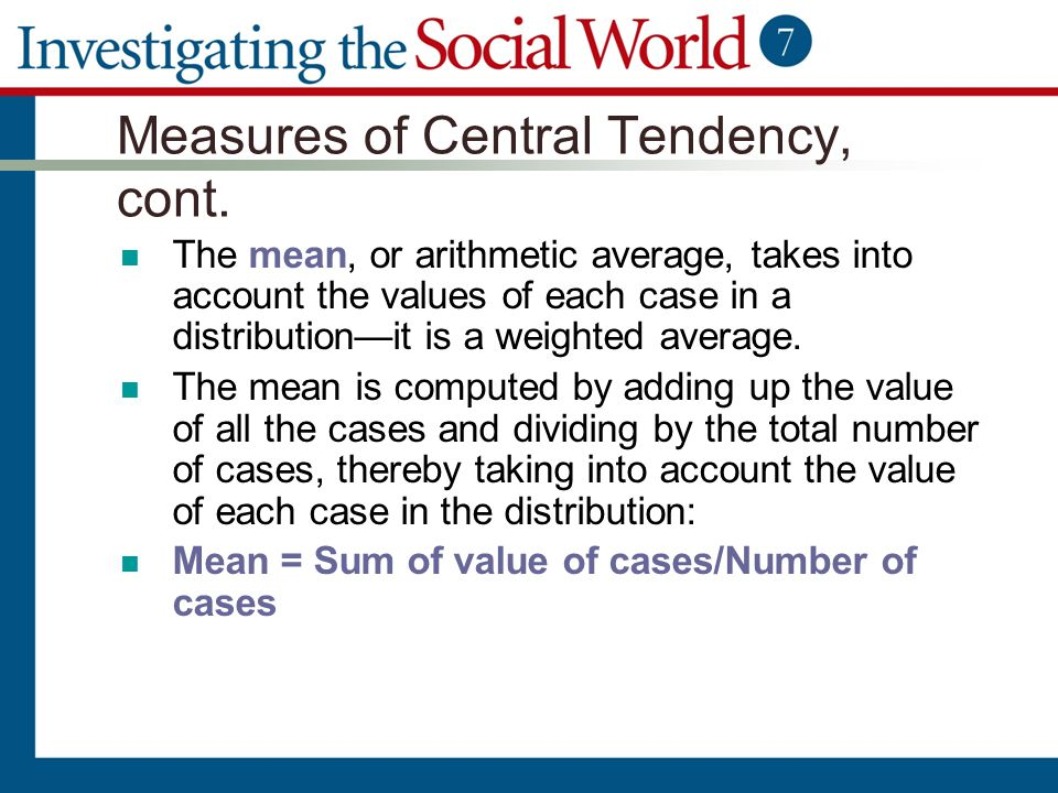 Measures of Central Tendency, cont.