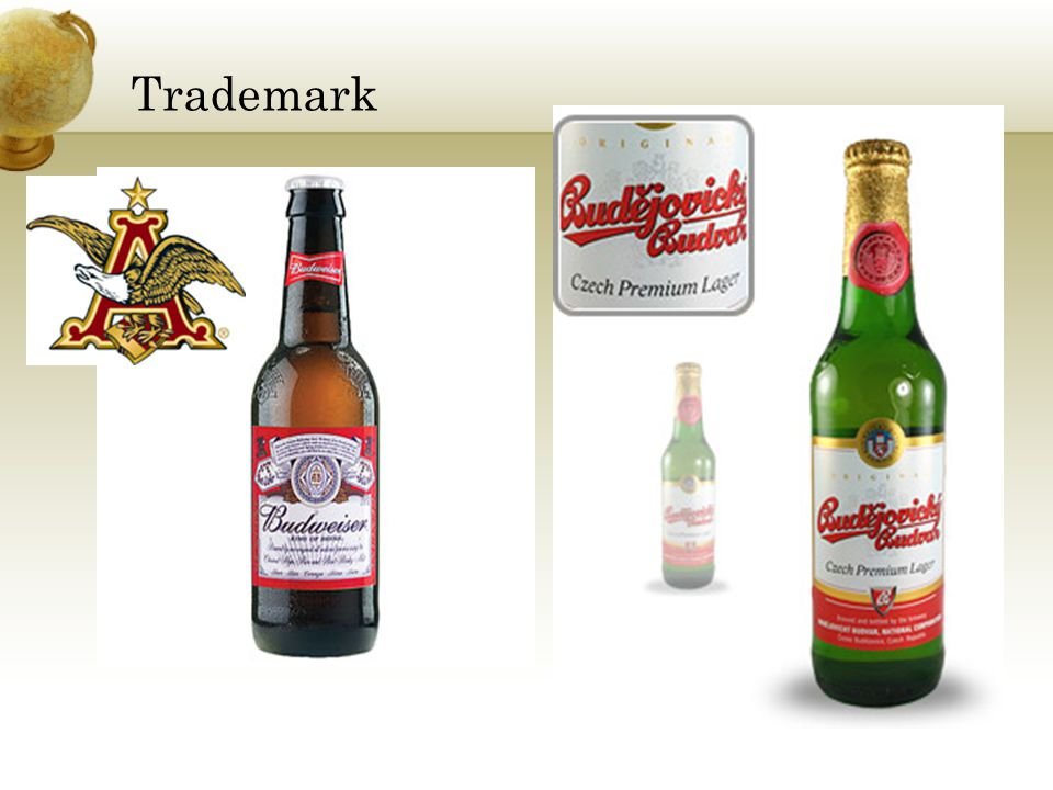 Trademark On the left is Anheuser-busch's Budweiser, and on the right is Budejovicky Budvar' Budweiser.