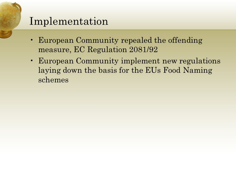 Implementation European Community repealed the offending measure, EC Regulation 2081/92.