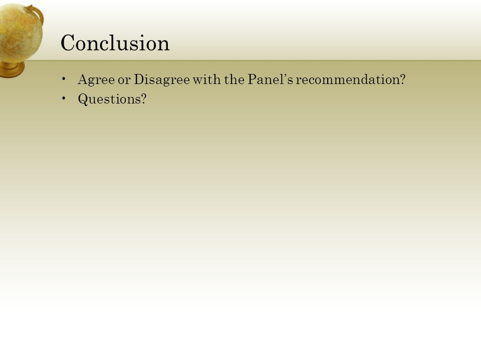 Conclusion Agree or Disagree with the Panel's recommendation