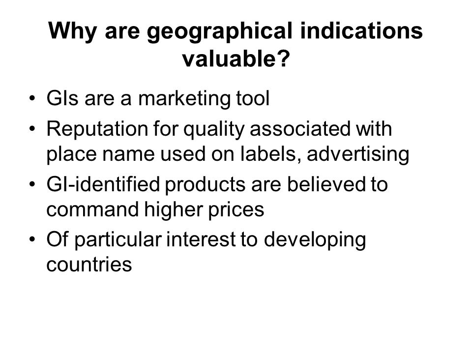 Why are geographical indications valuable