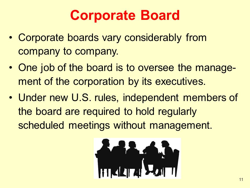 Corporate Board Corporate boards vary considerably from company to company.