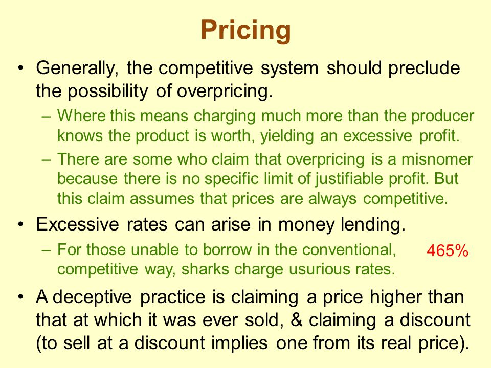 Pricing Generally, the competitive system should preclude the possibility of overpricing.