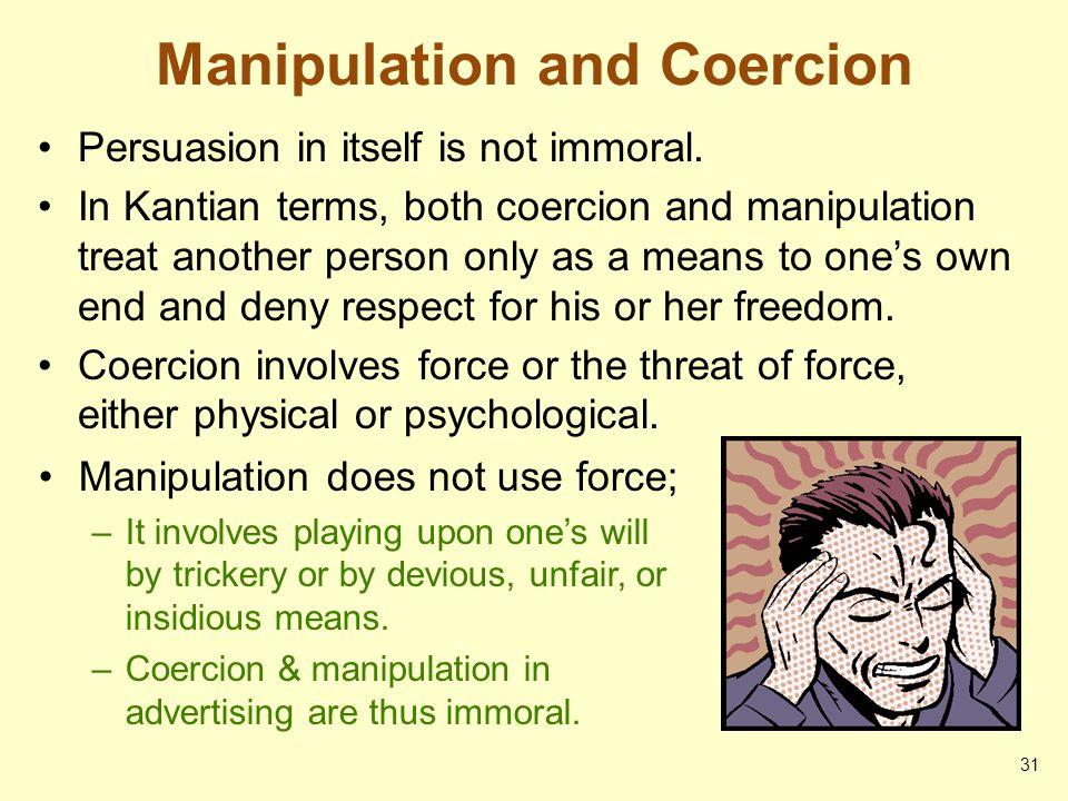 Manipulation and Coercion