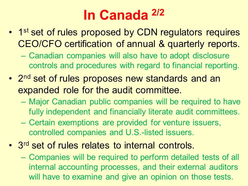 In Canada 2/2 1st set of rules proposed by CDN regulators requires CEO/CFO certification of annual & quarterly reports.