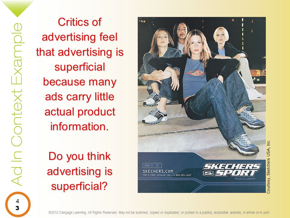 Critics of advertising feel that advertising is superficial because many ads carry little actual product information. Do you think advertising is superficial