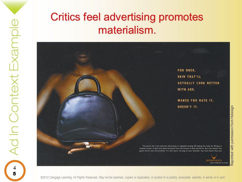 Critics feel advertising promotes materialism.
