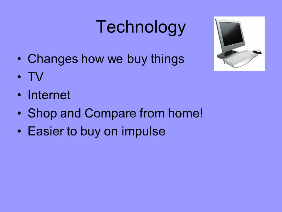 Technology Changes how we buy things TV Internet