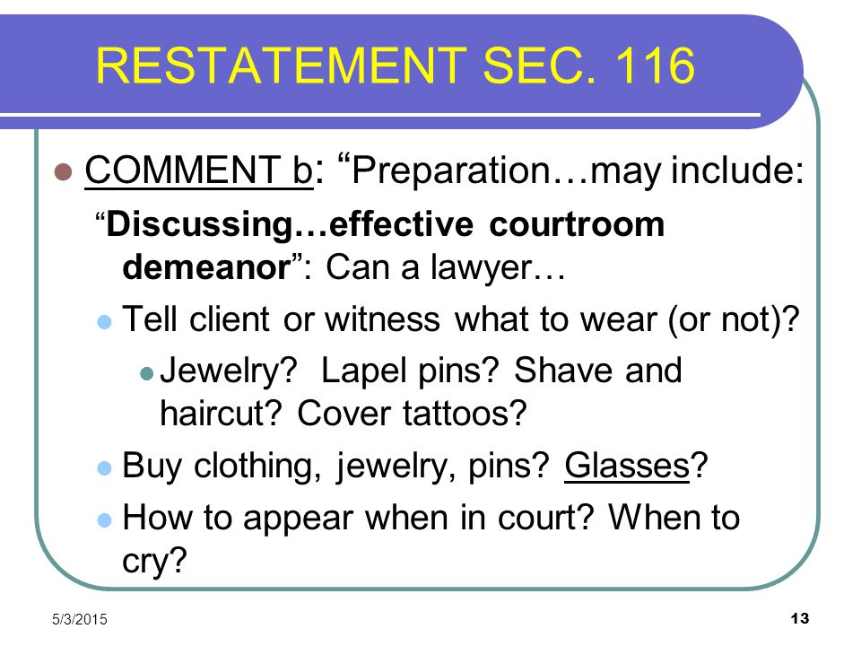 RESTATEMENT SEC. 116 COMMENT b: Preparation…may include: