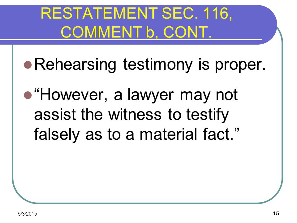 RESTATEMENT SEC. 116, COMMENT b, CONT.