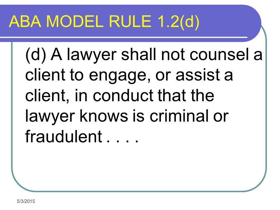ABA MODEL RULE 1.2(d)
