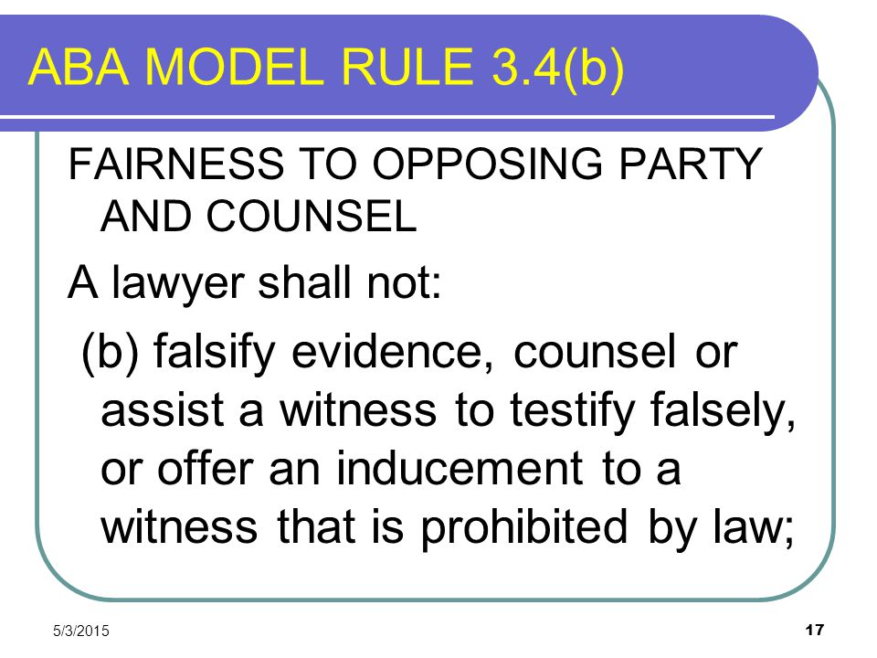 ABA MODEL RULE 3.4(b) A lawyer shall not: