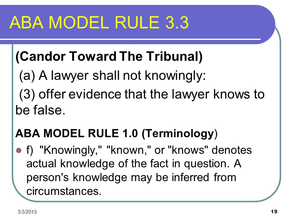 ABA MODEL RULE 3.3 (Candor Toward The Tribunal)