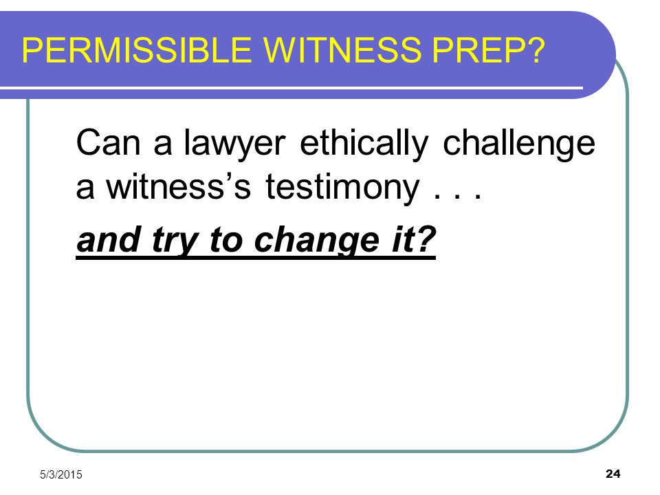 PERMISSIBLE WITNESS PREP
