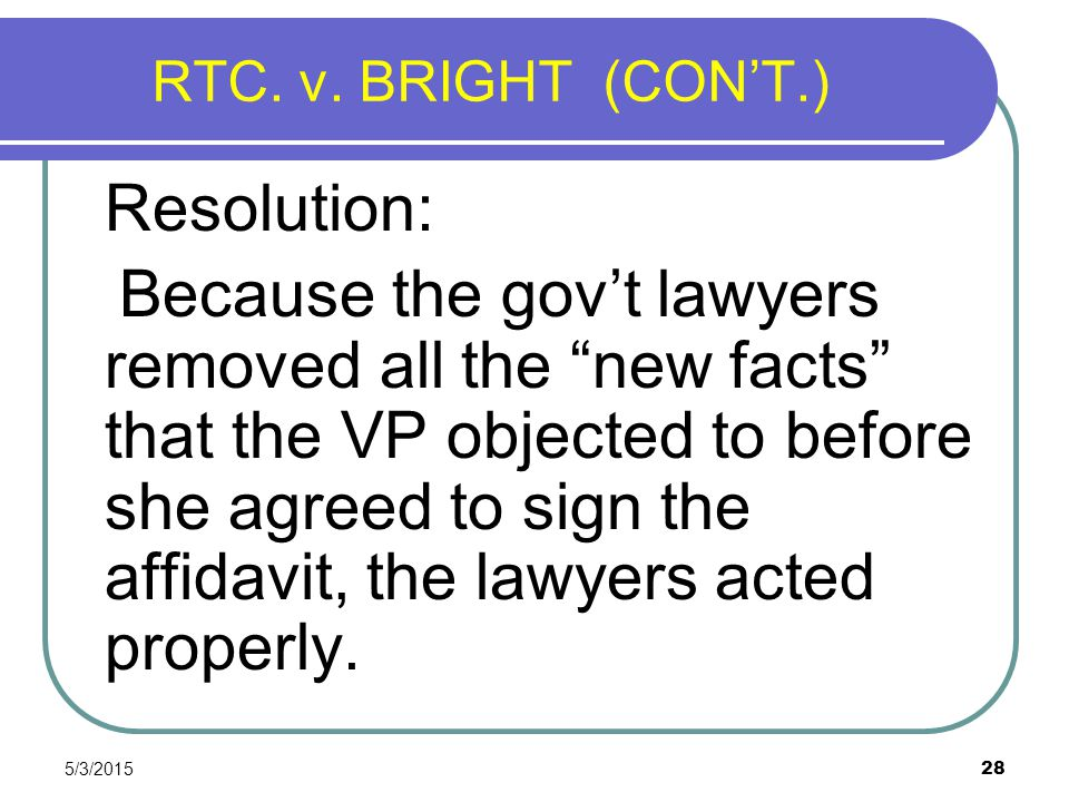 RTC. v. BRIGHT (CON'T.) Resolution: