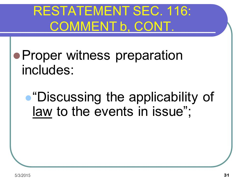 RESTATEMENT SEC. 116: COMMENT b, CONT.