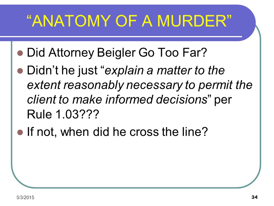 ANATOMY OF A MURDER Did Attorney Beigler Go Too Far